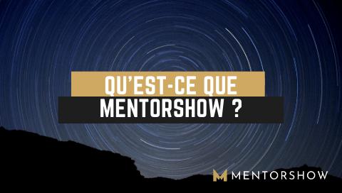 mentorshow cest quoi