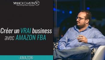 """Formation """"Amazon FBA"""" : Avis sur la Méthode de Yannick Chastin"""