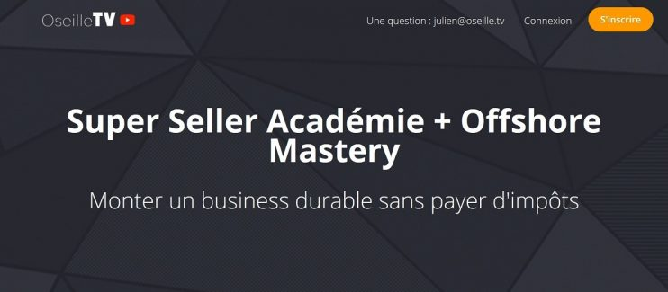 Mon Avis sur Super Seller Académie et Offshore Mastery d'Oseille TV