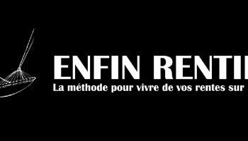 """Notre Avis sur la Formation """"Enfin Rentier"""" de Sébastien Cerise"""