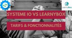 Système.io ou Learnybox ? Quel Outil pour votre Business en Ligne ?